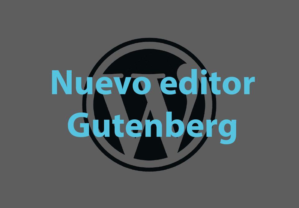 Gutenberg es el nuevo editor de WordPress